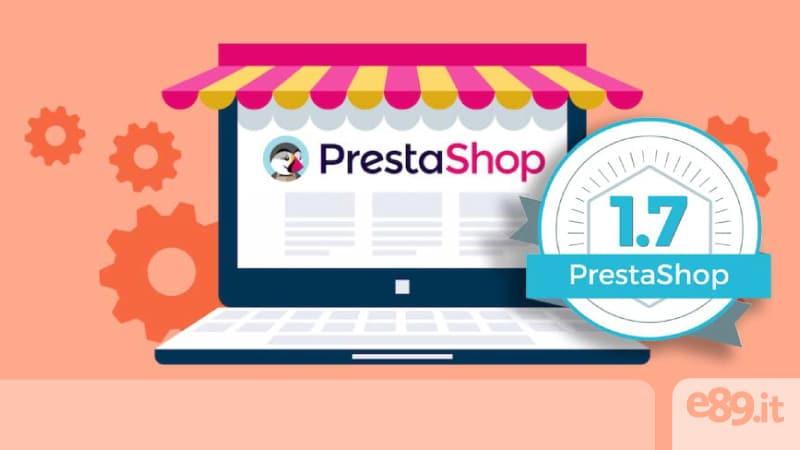 Hai un e-commerce? Ecco come usare PrestaShop 1.7 per incrementare i tuoi profitti