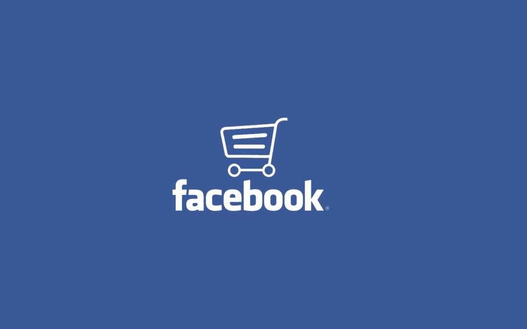 Facebook Shop: come far diventare virale la tua attività locale